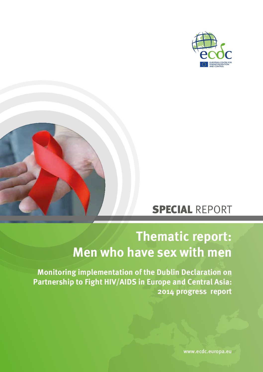 Thematic report: Men who have sex with men Monitoring implementation of the Dublin Declaration on Partnership to Fight HIV/AIDS in Europe and Central Asia: 2014 progress report