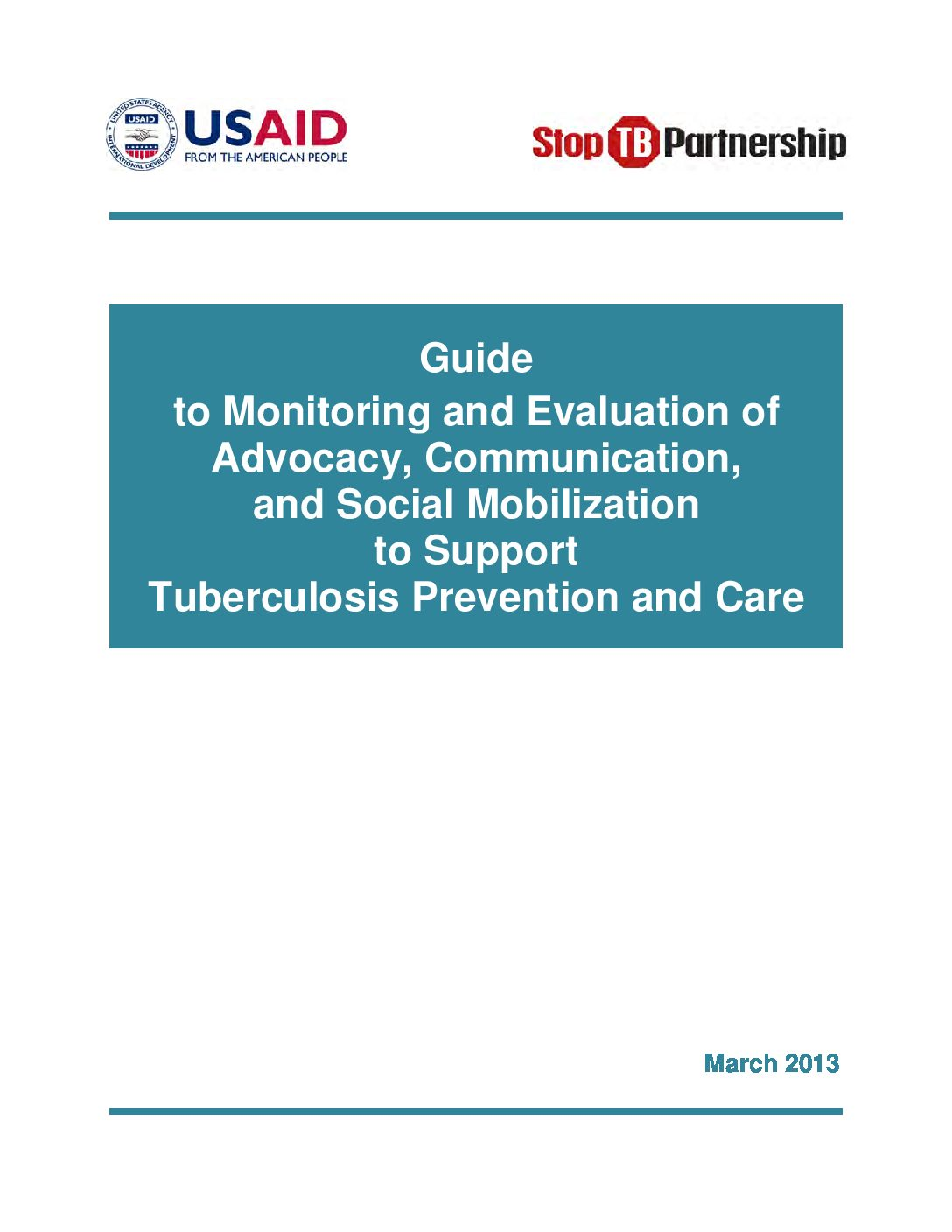 Guide to monitoring and evaluation of advocacy, communication, and social mobilization to support tuberculosis prevention and care.