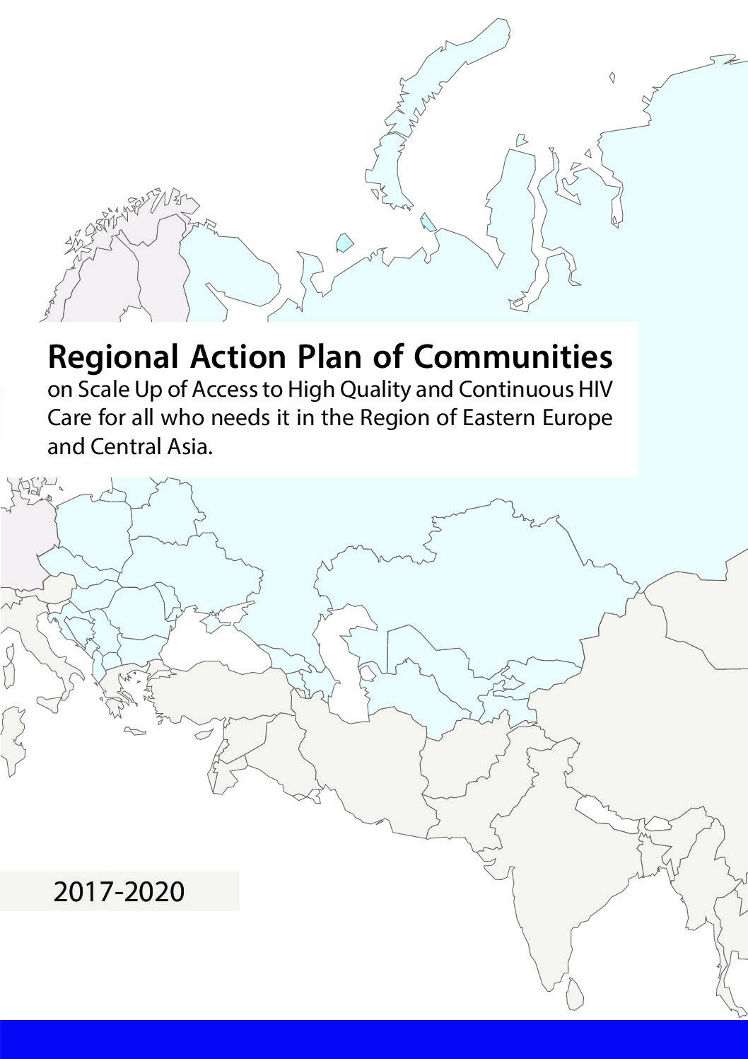Regional Action Plan of Communities on Scale Up of Access to High Quality and Continuous HIV Care for all who needs it in the Region of Eastern Europe and Central Asia.