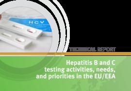 Hepatitis B and C testing activities, needs, and priorities in the EU/EEA. Technical report