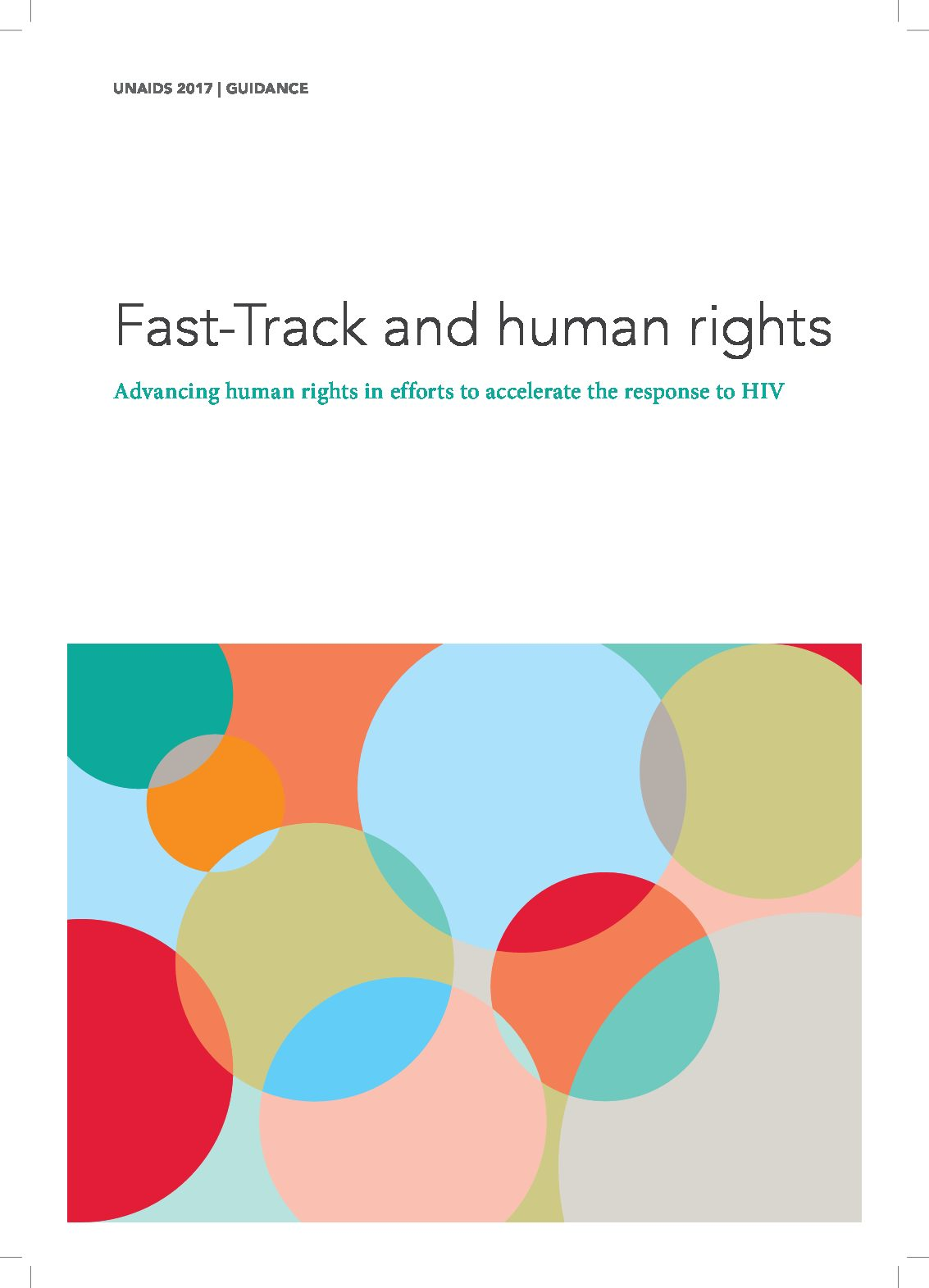 FAST-TRACK AND HUMAN RIGHTS. Advancing human rights in efforts to accelerate the response to HIV