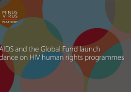 UNAIDS and the Global Fund launch guidance on HIV human rights programmes