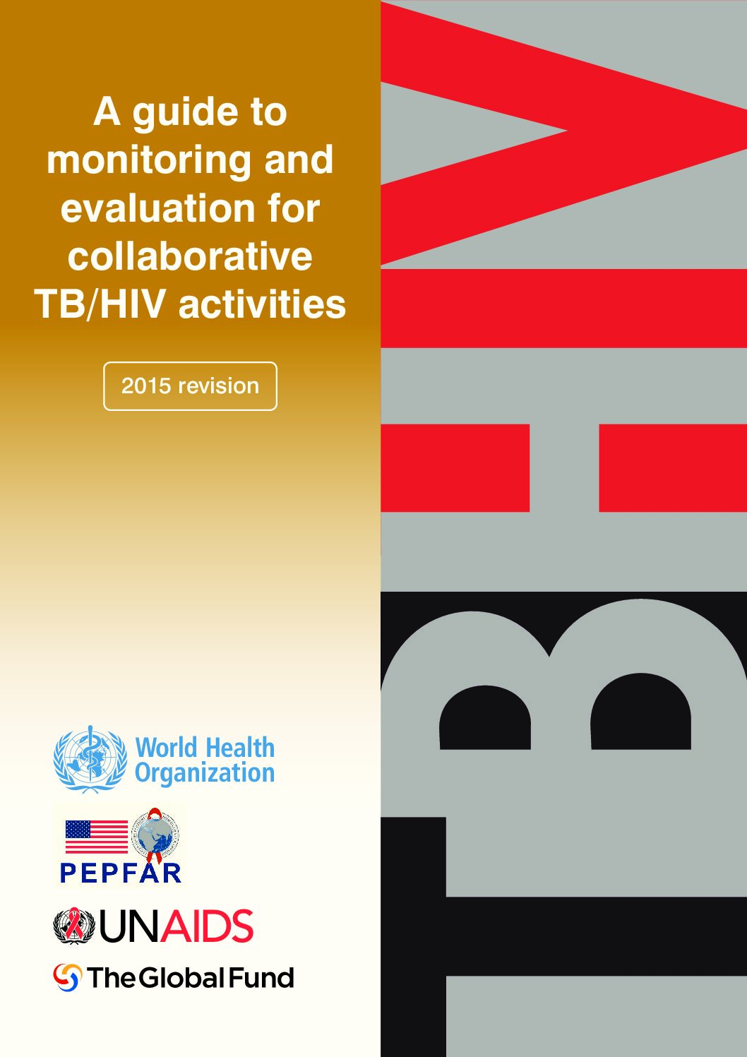 A guide to monitoring and evaluation for collaborative TB/HIV activities.
