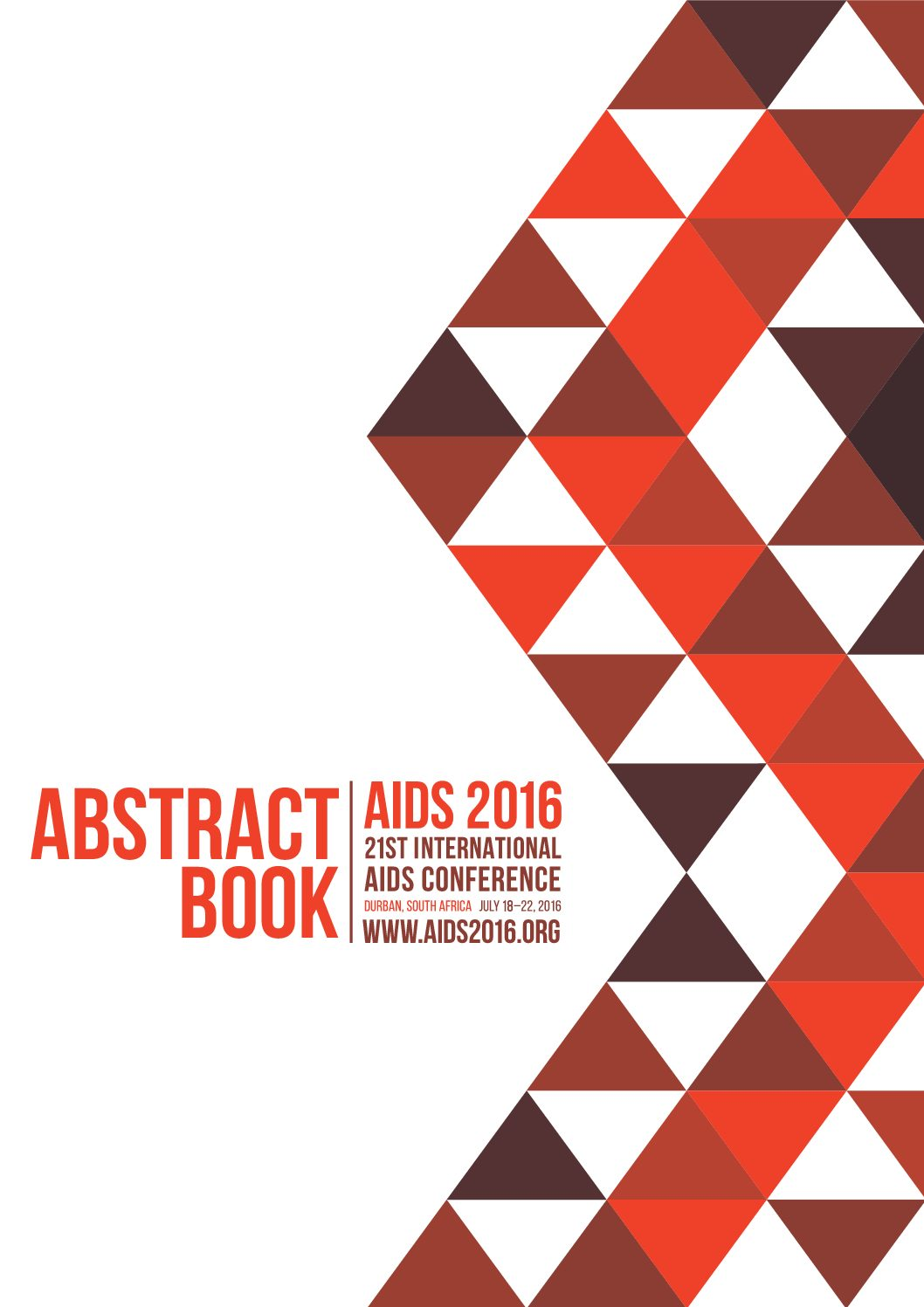 Abstract book. AIDS 2016. 21st international AIDS conference. 18 – 22 July 2016. Durban, South Africa.