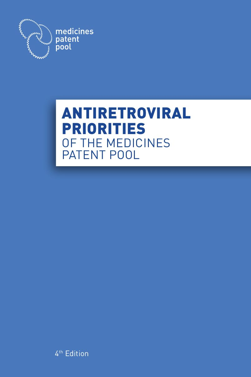 Antiretroviral priorities of the Medicines Patent Pool. 4th Edition