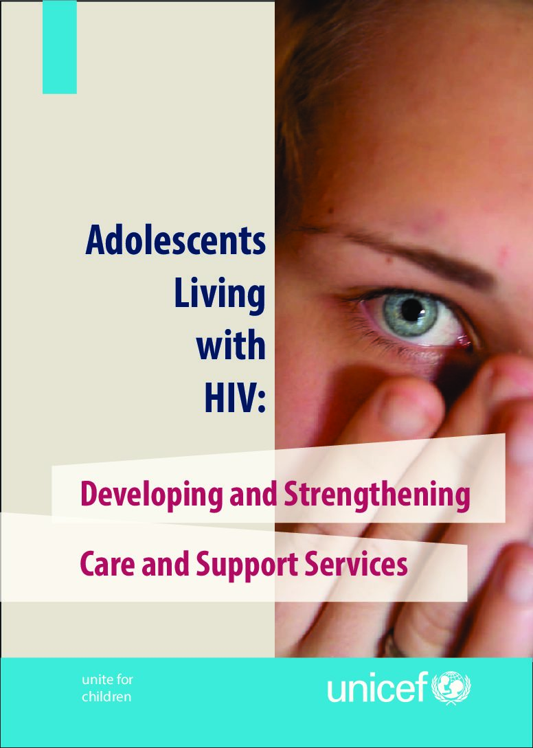 Adolescents Living with HIV: Developing and Strengthening Care and Support Services