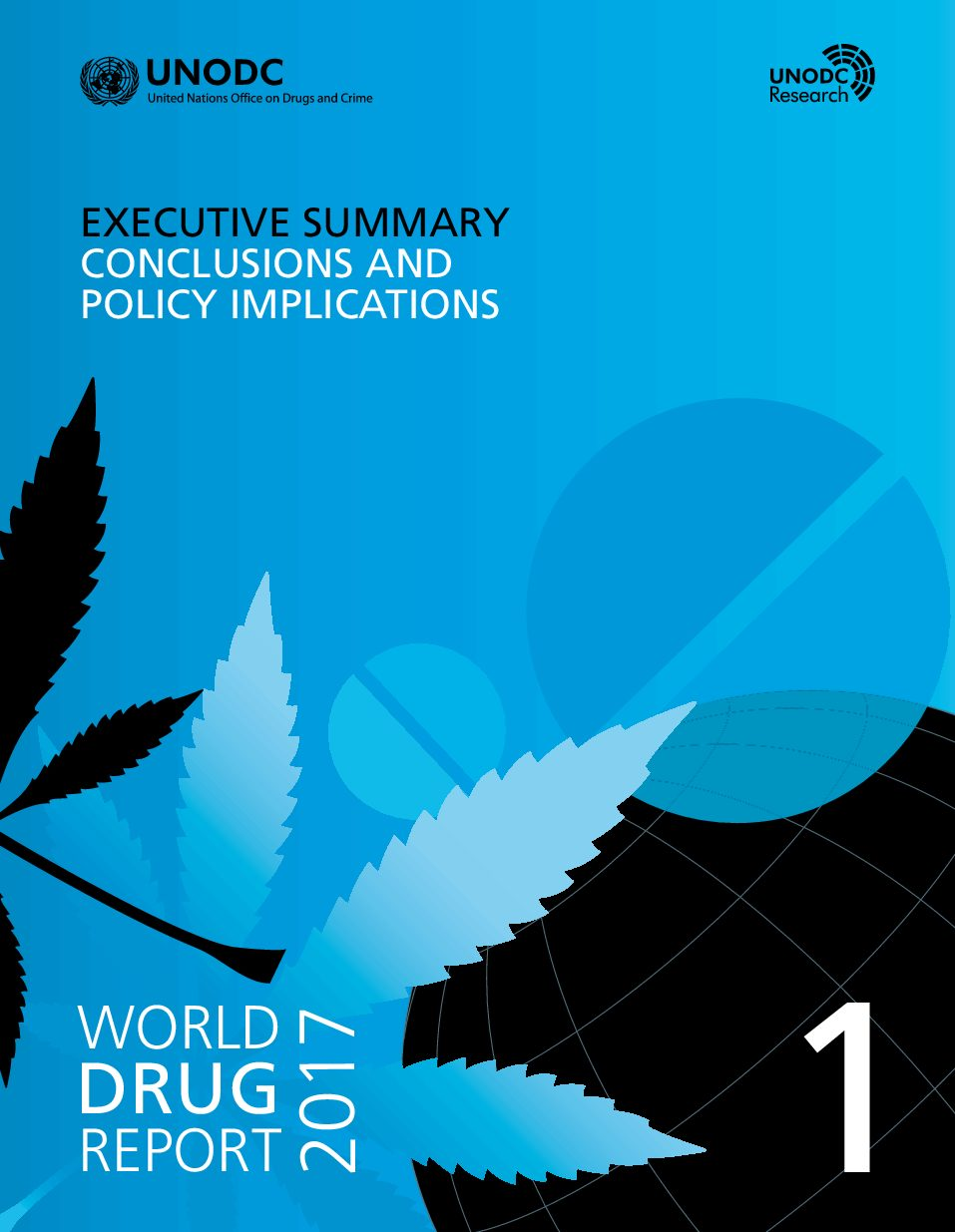 World Drug Report 2017. Part 1. EXECUTIVE SUMMARY CONCLUSIONS AND POLICY IMPLICATIONS