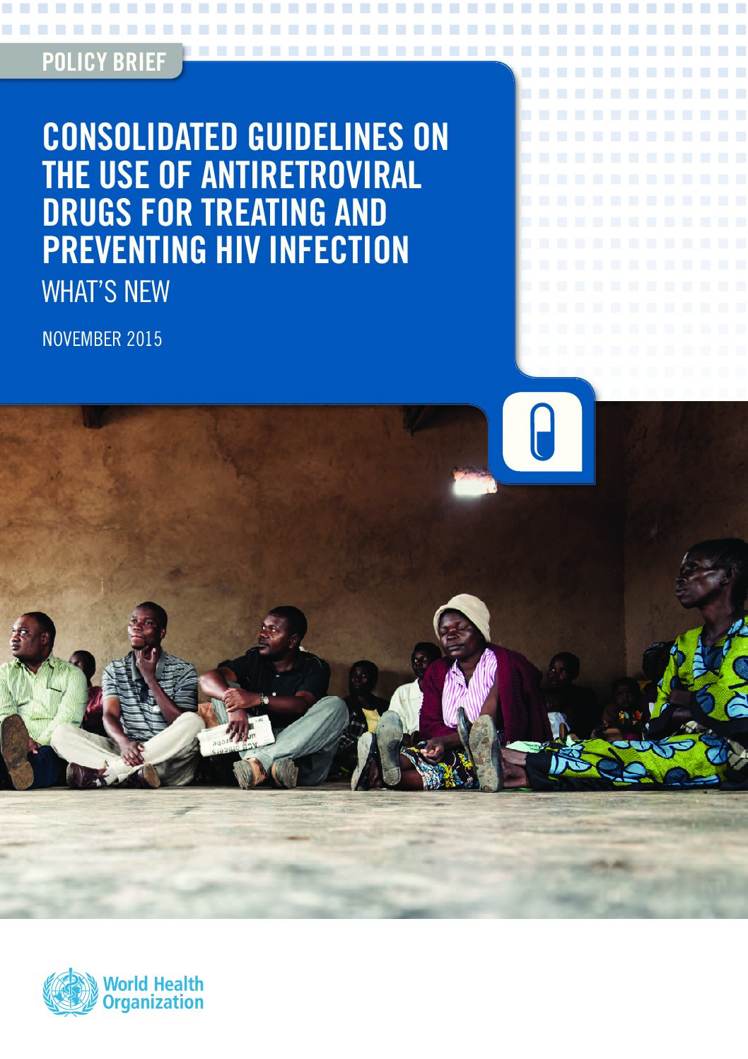 Consolidated guidelines on the use of antiretroviral drugs for treating and preventing HIV infection. 2015.