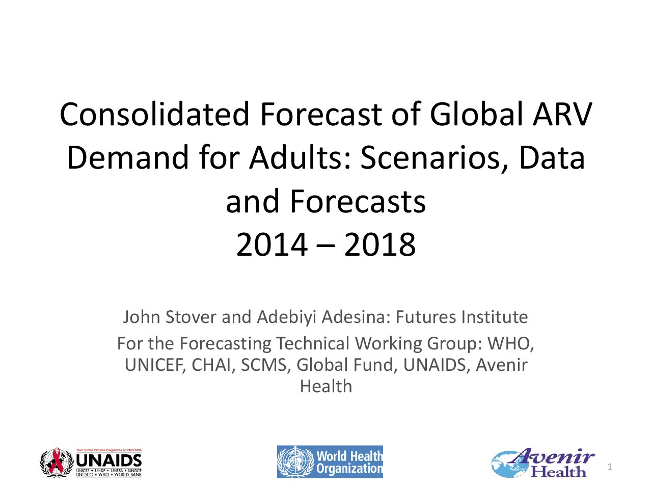 Consolidated Forecast of Global ARV Demand for Adults: Scenarios, Data and Forecasts 2014 – 2018