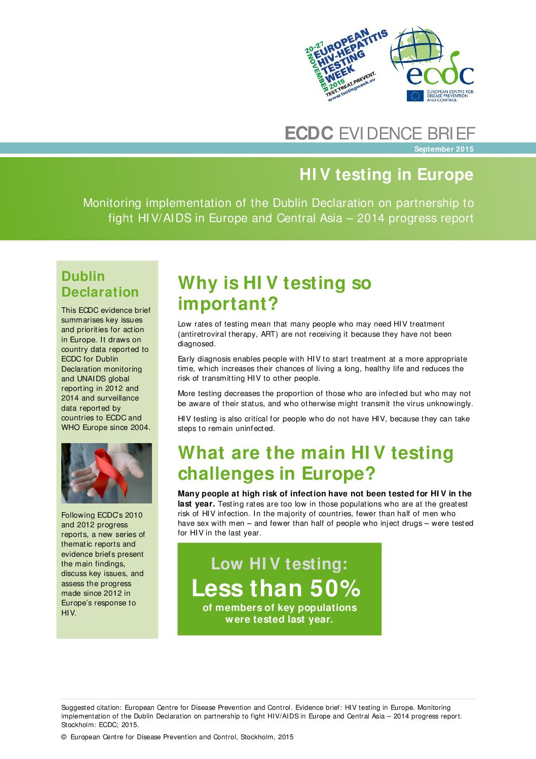 HIV testing in Europe. Monitoring implementation of the Dublin Declaration on partnership to fight HIV/AIDS in Europe and Central Asia – 2014 progress report