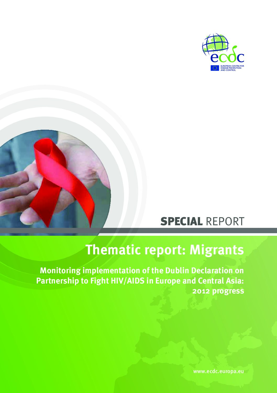 Thematic report: Migrants. Monitoring implementation of the Dublin Declaration on Partnership to Fight HIV/AIDS in Europe and Central Asia: 2012 progress