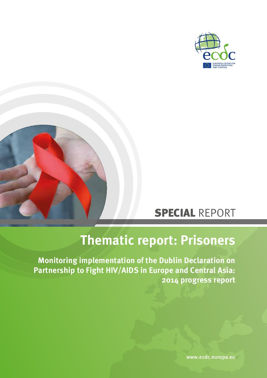 Thematic report: Prisoners. Monitoring implementation of the Dublin Declaration on Partnership to Fight HIV/AIDS in Europe and Central Asia: 2014 progress report