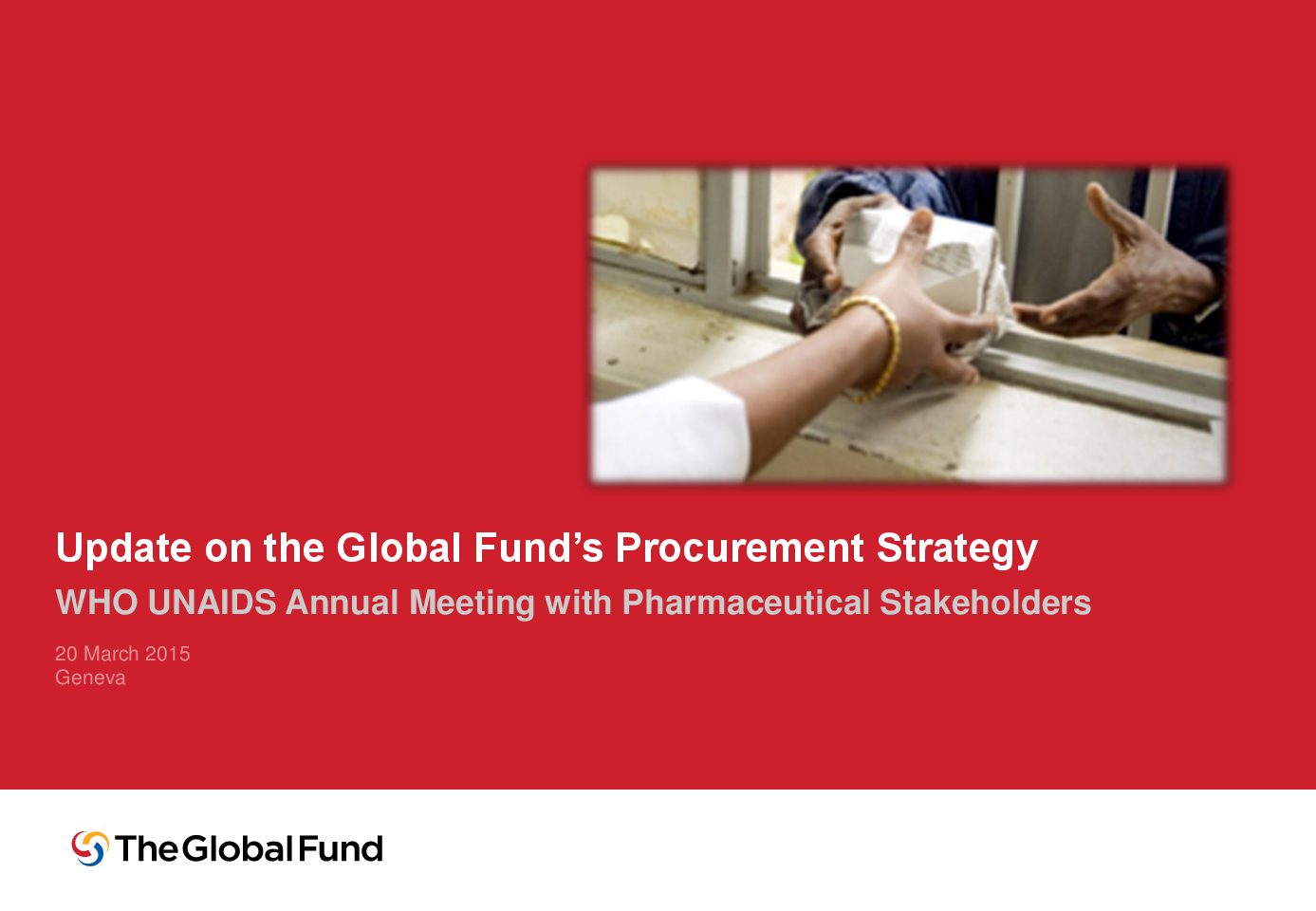 The Global Fund's  procurement and funding.