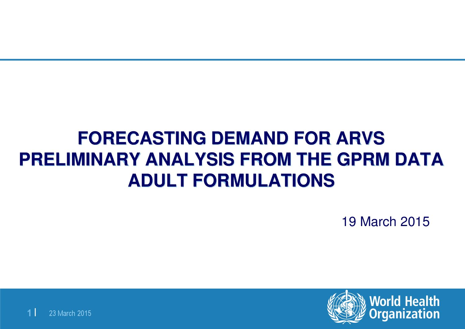 Forecasting demans for ARV's preliminary analysis from the GPRM Data adult formulations.
