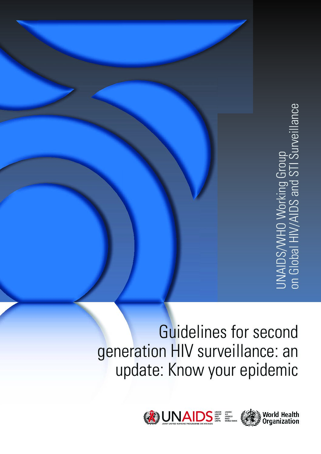 Guidelines for second generation HIV surveillance: an update: Know your epidemic.