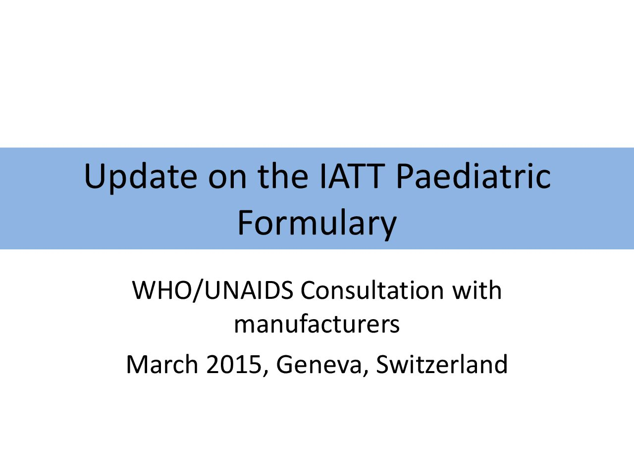 Update on the IATT Paediatric Formulary