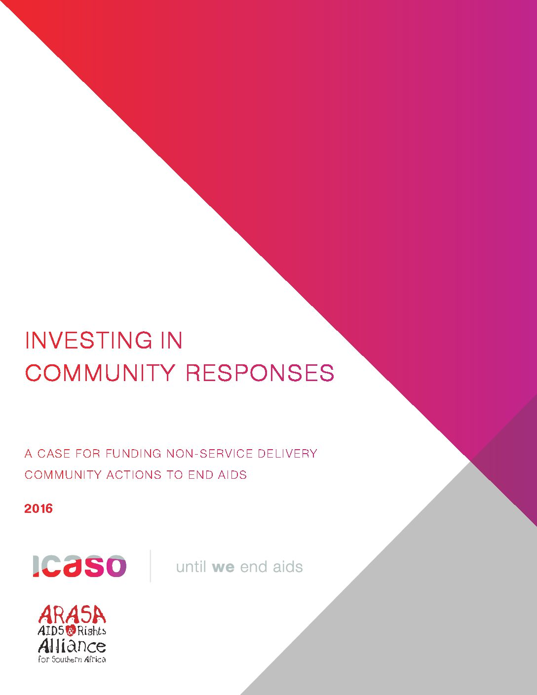 Investing in community responses. A case for funding non-service delivery community actions to end AIDS