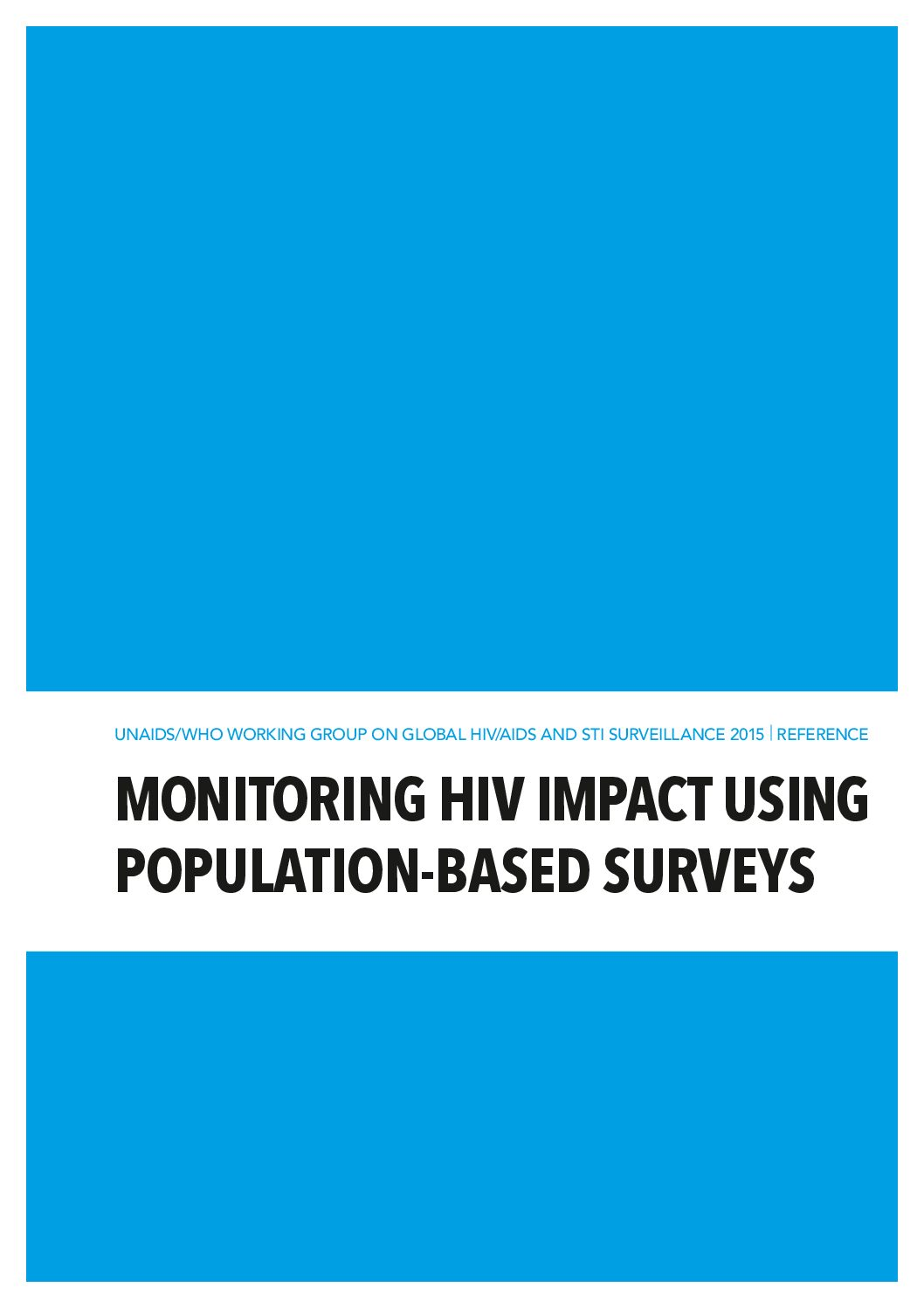 Monitoring HIV impact using population-based surveys.