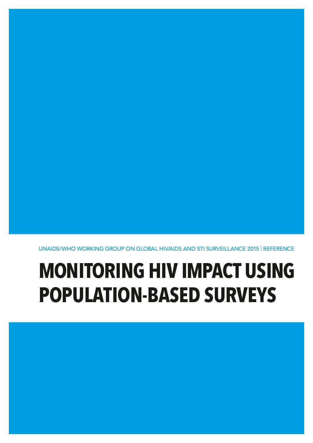 Monitoring HIV impact using population-based surveys.
