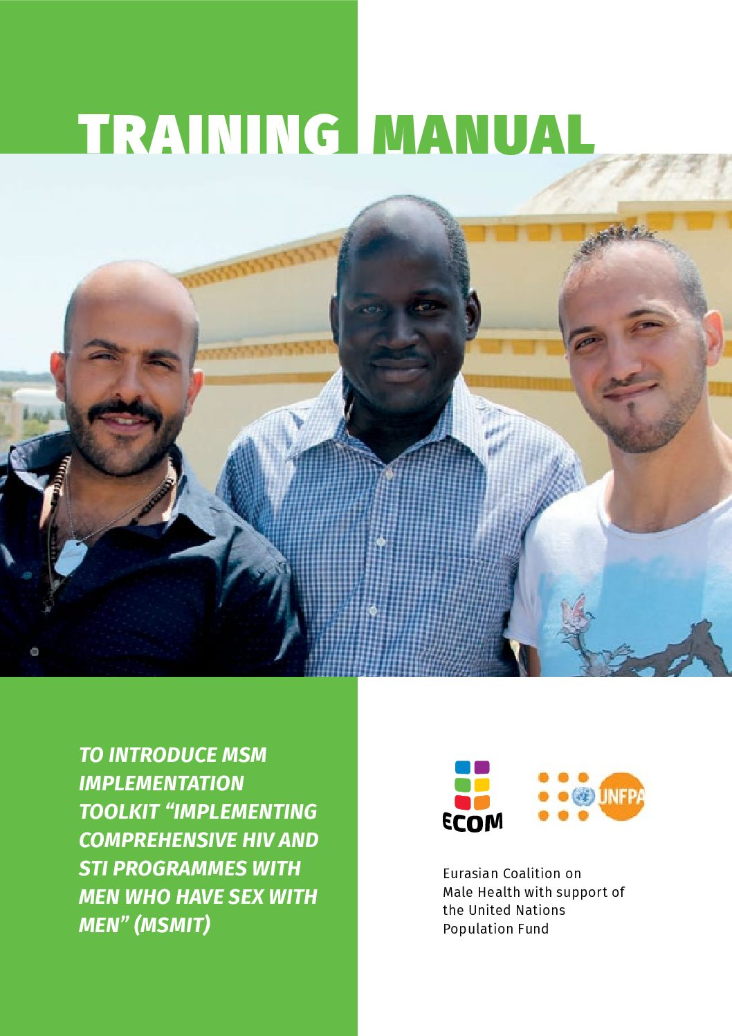 "Training manual for studying the toolkit ""Implementing Comprehensive HIV and STI Programmes with Men Who Have Sex with Men"" (MSMIT)"
