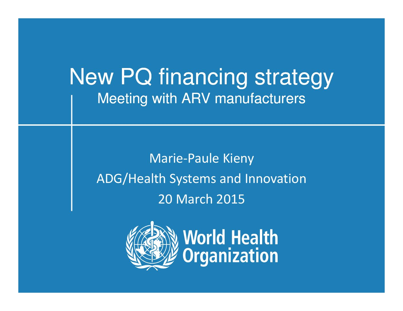 New PQ financing strategy. Meeting with ARV manufacturers.
