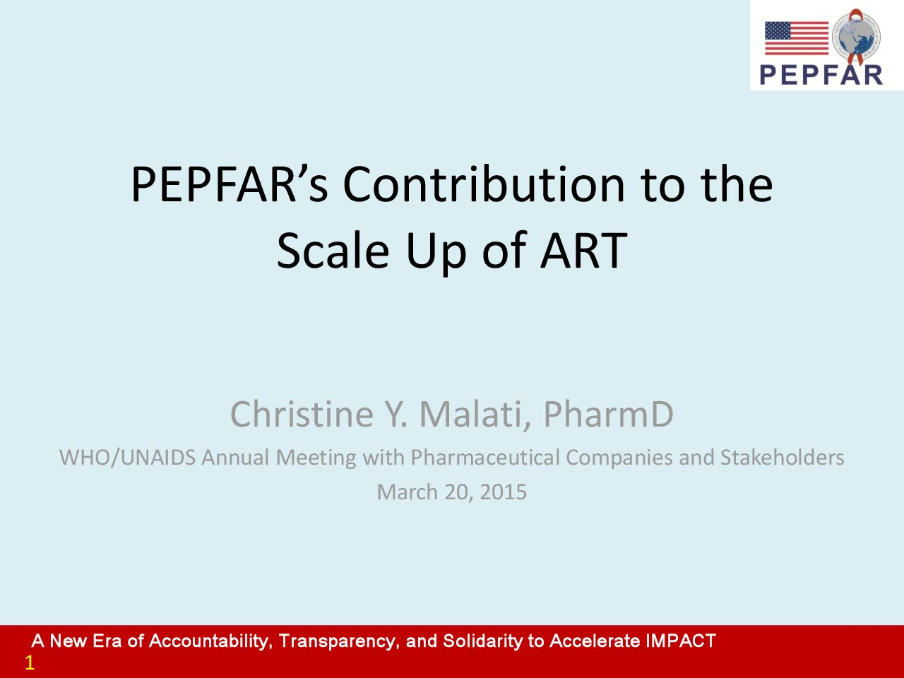 PEPFAR's Contribution to the Scale Up of ART