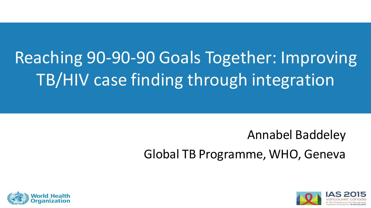 Reaching 90-90-90 goals together improving TB-HIV case finding through integration.