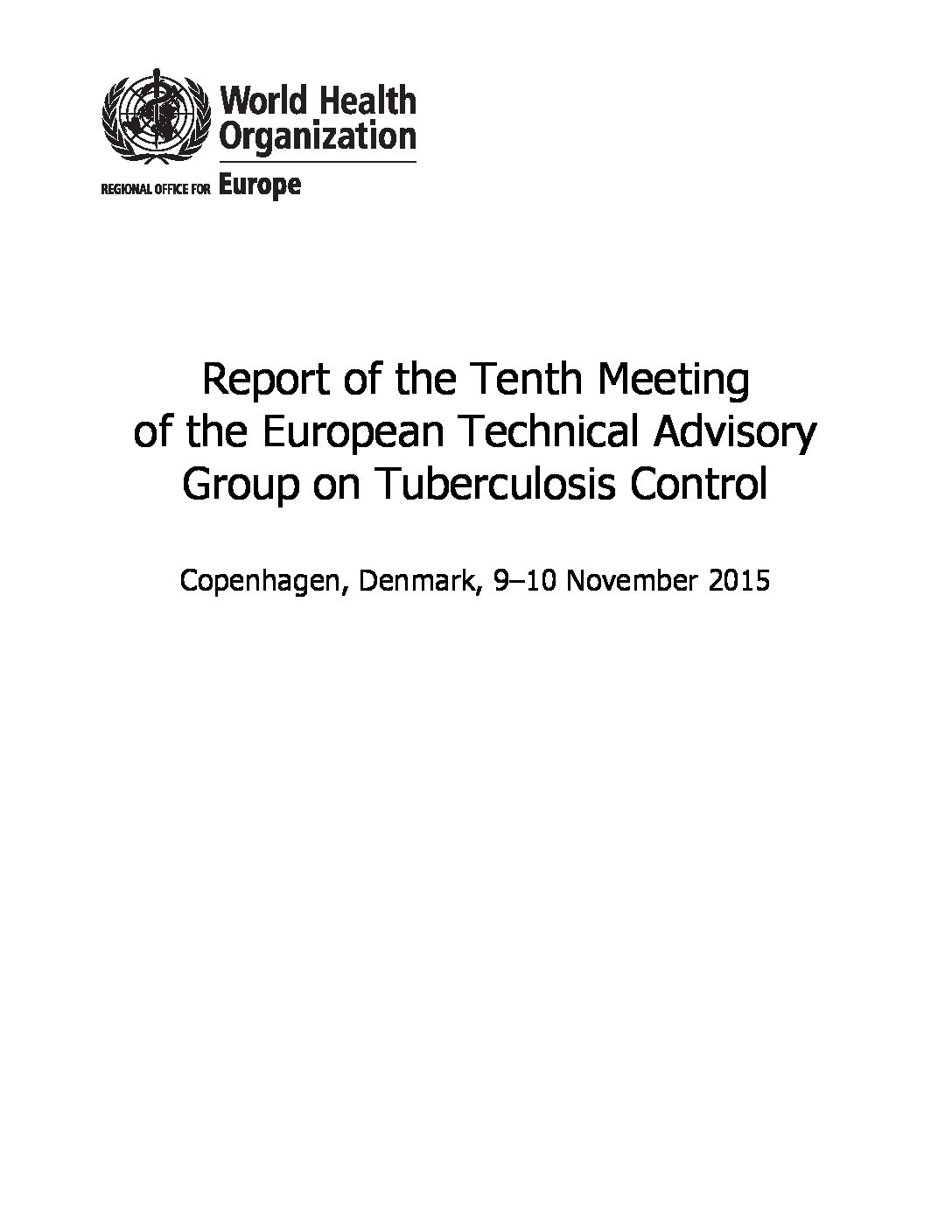 Report of the tenth meeting of the European technical advisory group on tuberculosis control. 2015.