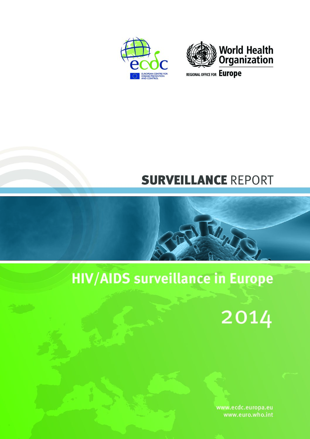 Surveillance report. HIV – AIDS surveillance in Europe 2014.