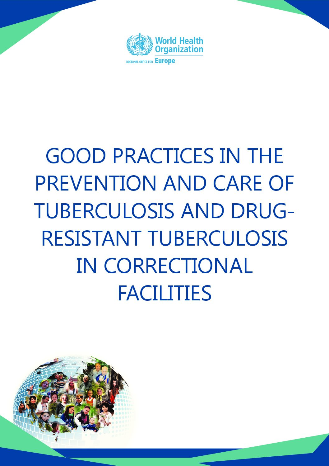 Good practices in the prevention and care of tuberculosis and drug-resistant tuberculosis in correctional facilities