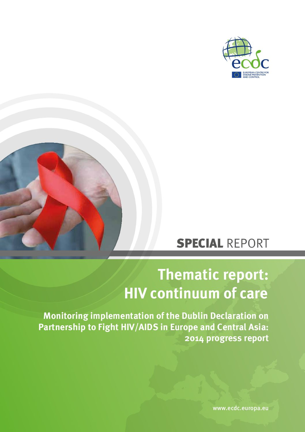 Thematic report HIV continuum of care. Monitoring implementation of the Dublin declaration on partnership to fight HIV-AIDS in Europe and Central Asia 2014.