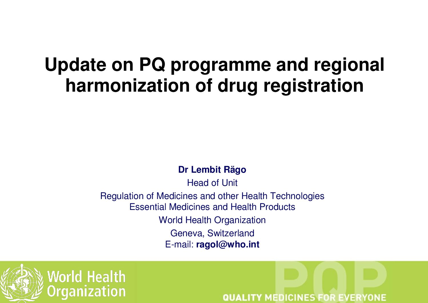 Update on PQ programme and regional harmonization of drug registration 2015.