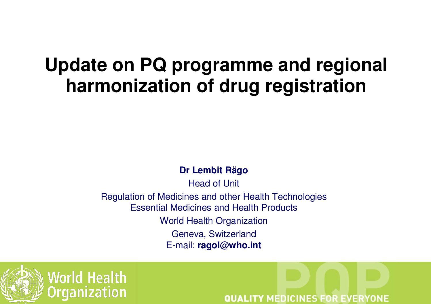 Update on PQ programme and regional harmonization of drug registration 2015.
