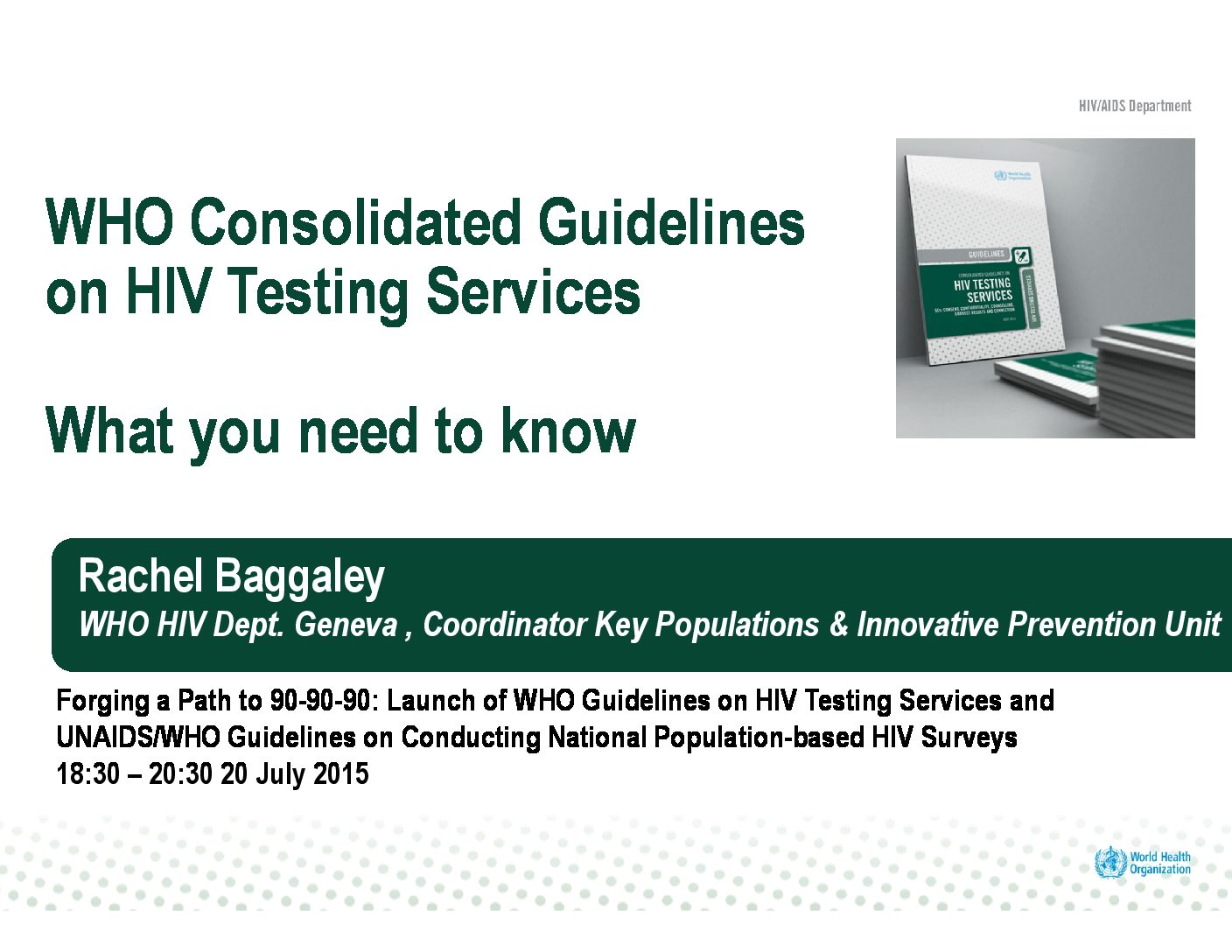WHO consolidated guidelines on HIV testing services. What you need to know.