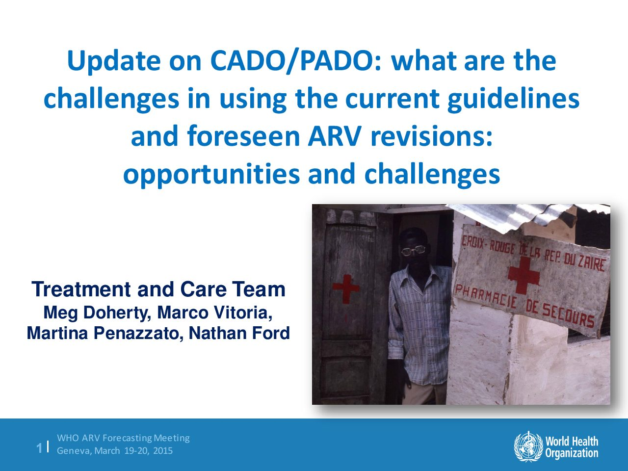 WHO update on CADO/PADO what are the challenges in using the current guidelines and foreseen ARV revisions opportunities and challenges.