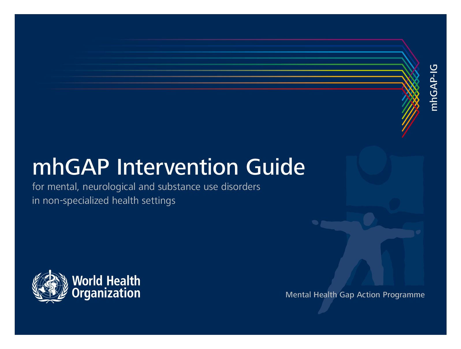 WHO. MhGAP intervention guide for mental, neurological and substance use disorders in non-specialized health settings.