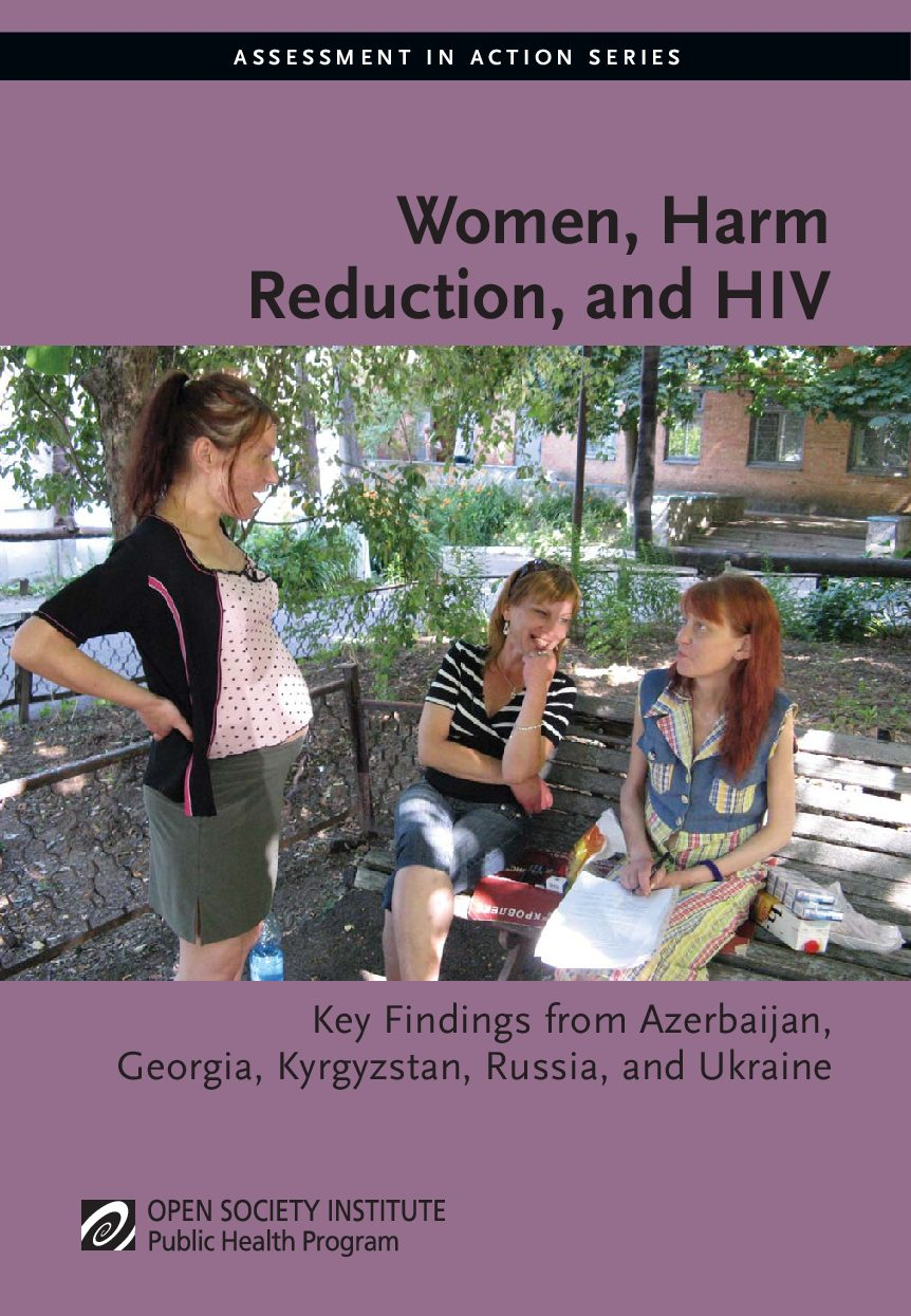 Women, Harm Reduction, and HIV: Key Findings From Azerbaijan, Georgia, Kyrgyzstan, Russia, and Ukraine