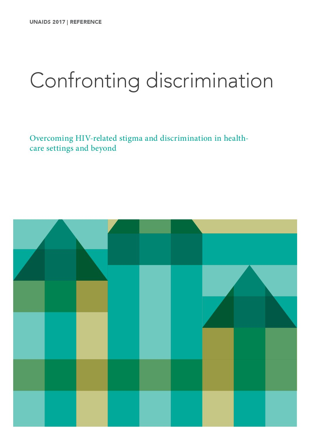 Confronting discrimination: overcoming HIV-related stigma and discrimination in health-care settings and beyond