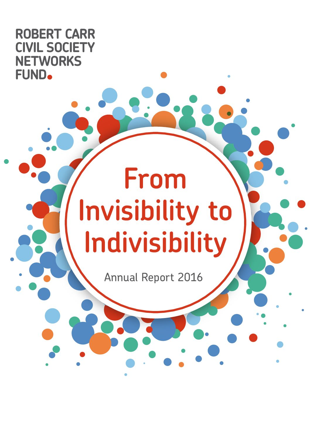 From Invisibility to Indivisibility. Annual Report 2016