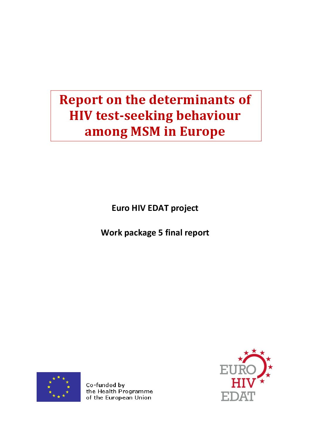 Report on the determinants of HIV test-seeking behaviour among MSM in Europe